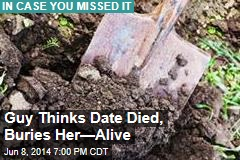 Guy Thinks Girlfriend Died, Buries Her—Alive