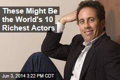 These Might Be the World's 10 Richest Actors