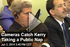 Cameras Catch Kerry Taking a Public Nap