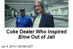 Coke Dealer Who Inspired Blow Out of Jail