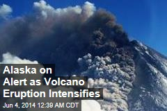 Alaska Issues Alert as Eruption Intensifies
