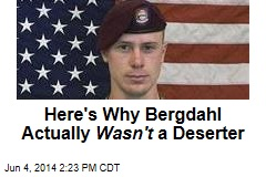 Here's Why Bergdahl Actually Wasn't a Deserter