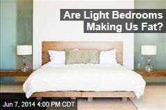 Are Light Bedrooms Making Us Fat?