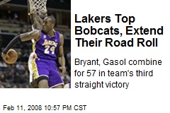 Lakers Top Bobcats, Extend Their Road Roll