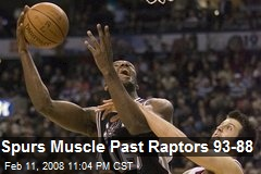 Spurs Muscle Past Raptors 93-88
