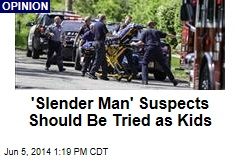 'Slender Man' Suspects Should Be Tried as Kids