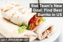 Stat Team's New Goal: Find Best Burrito in US