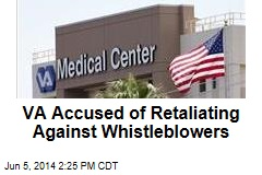 VA Accused of Retaliating Against Whistleblowers