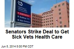 Senators Strike Deal to Get Sick Vets Health Care