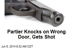 Partier Knocks on Wrong Door, Gets Shot