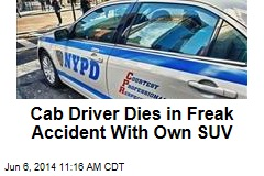 Cab Driver Dies in Freak Accident With Own SUV