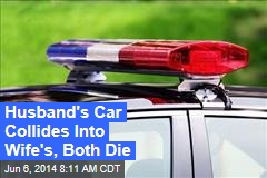 Husband's Car Collides Into Wife's, Both Die