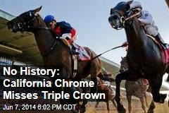 No History: California Chrome Misses Triple Crown