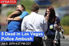 5 Dead in Las Vegas Police Ambush