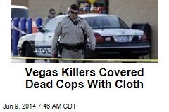 Vegas Cop-Killers 'Spoke of White Supremacy'