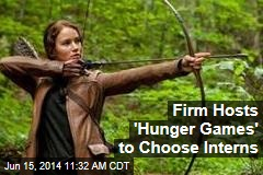Firm Hosts 'Hunger Games' to Choose Interns