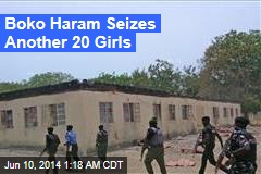 Boko Haram Seizes Another 20 Girls