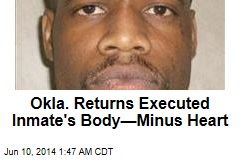 After Botched Execution, Body Returned Minus Heart