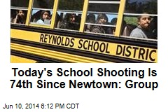 Today's School Shooting Is 74th Since Newtown: Group