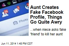 Aunt Creates Fake Facebook Profile, Things Go Quite Awry