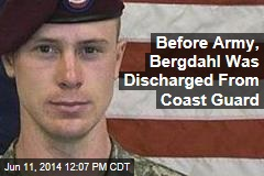 Before Army, Bergdahl Was Discharged From Coast Guard