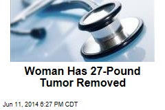 Woman Has 27-Pound Tumor Removed