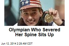 Olympian Who Severed Her Spine Sits Up
