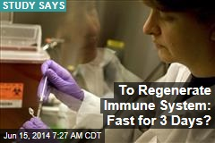 To Regenerate Immune System: Fast for 3 Days?