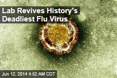 Lab Revives History's Deadliest Flu Virus