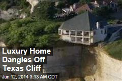 Luxury Home Dangles Off Texas Cliff