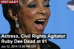 Actress, Civil Rights Agitator Ruby Dee Dead at 91