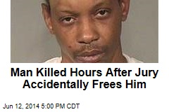 Man Killed Hours After Jury Accidentally Frees Him