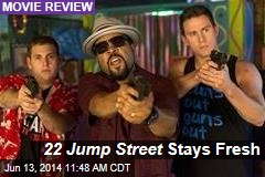 22 Jump Street Stays Fresh