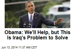 Obama: This Is Iraq's Problem to Solve