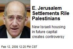 E. Jerusalem Settlements Rile Palestinians
