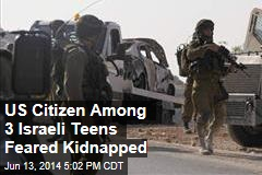 US Citizen Among 3 Israeli Teens Feared Kidnapped