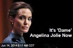 It's 'Dame' Angelina Jolie Now