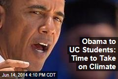Obama to UC Students: Time to Take on Climate