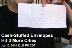 Cash-Stuffed Envelopes Hit 3 More Cities