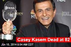 Casey Kasem Dead at 82