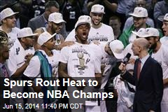 Spurs Rout Heat to Become NBA Champs
