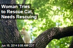 Woman Tries to Rescue Cat, Needs Rescuing