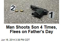 On Father's Day, Man Shoots Son 4 Times