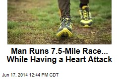 Man Runs 7.5-Mile Race... While Having a Heart Attack