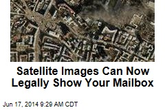 Satellite Images Can Now Legally Show Your Mailbox