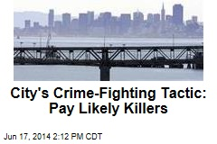 City's Crime-Fighting Tactic: Pay Likely Killers