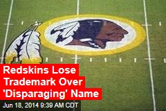 Redskins Lose Trademark for 'Disparaging' Name