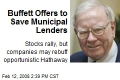 Buffett Offers to Save Municipal Lenders