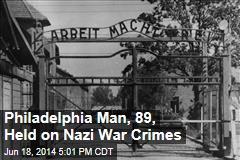 Philadelphia Man, 89, Held on Nazi War Crimes