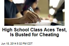 High School Class Aces Test, Is Busted for Cheating